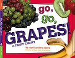 April Sayre's Book Go, Go, Grapes: a Fruit Chant