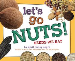 April Sayre's Book Let's Go Nuts! Seeds We Eat