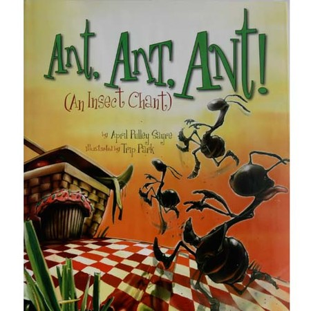 April Sayre's Book Ant, Ant, Ant: An Insect Chant