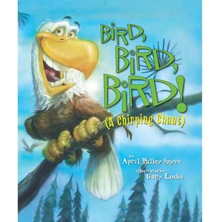 April Sayre's Book Bird, Bird, Bird: A Chirping Chant