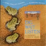 April Sayre's Book Dig, Wait, Listen: A Desert Toad's Tale