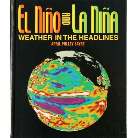 April Sayre's Book El Niño and La Niña: Weather in the Headlines