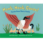 April Sayre's Book Honk, Honk, Goose! Canada Geese Start a Family