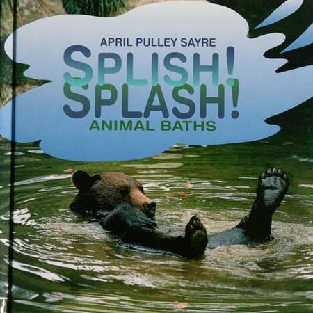 April Sayre's Book Splish, Splash, Animal Baths