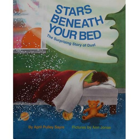 April Sayre's Book Stars Beneath Your Bed: The Surprising Story of Dust