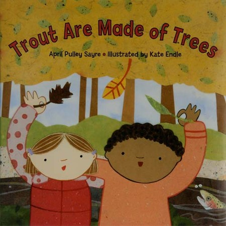 April Sayre's Book Trout Are Made of Trees