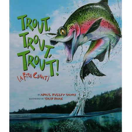 April Sayres Book Trout, Trout, Trout: A Fish Chant